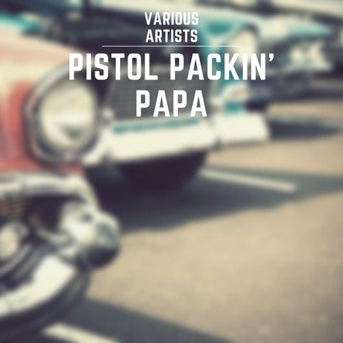 Pistol Packin' Papa de Various Artists