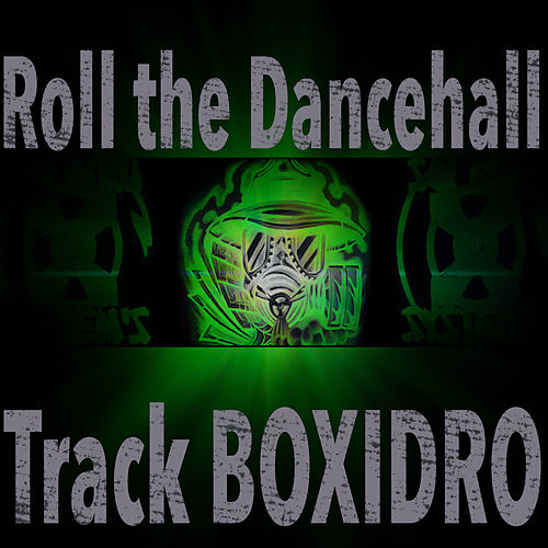 Roll the Dancehall de Boxidro