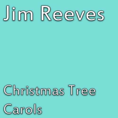 Christmas Tree Carols von Jim Reeves