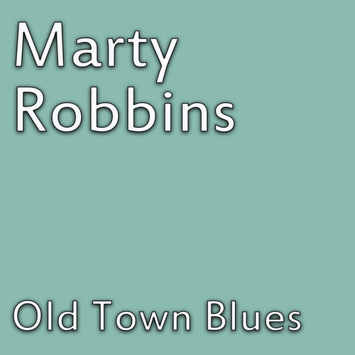 Old Town Blues von Marty Robbins