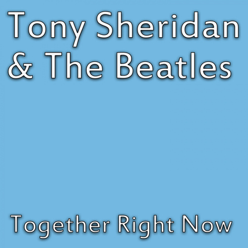 Together Right Now by Tony Sheridan