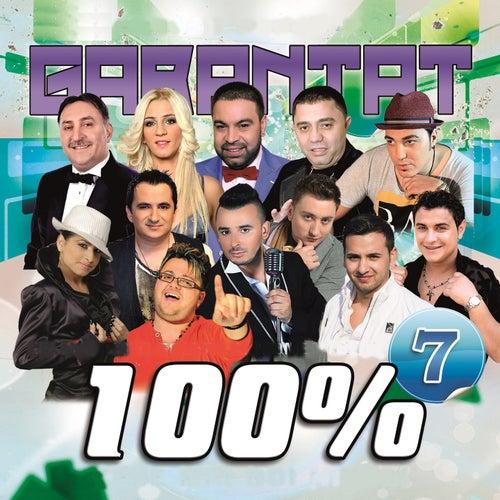 Garantat 100%, Vol. 7 by Asu', Claudia, Florin Salam, Liviu Guta, Nek, Nicolae Guță, Printesa De Aur, Sorin Copilul De Aur, Susanu, Vali Vijelie