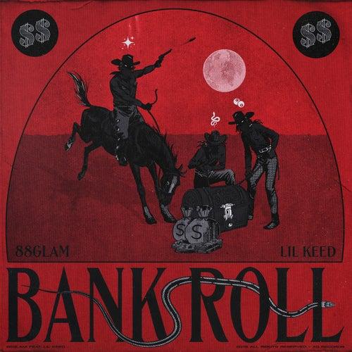 Bankroll by 88GLAM