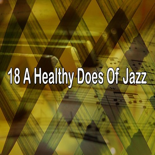18 A Healthy Does Of Jazz von Chillout Lounge