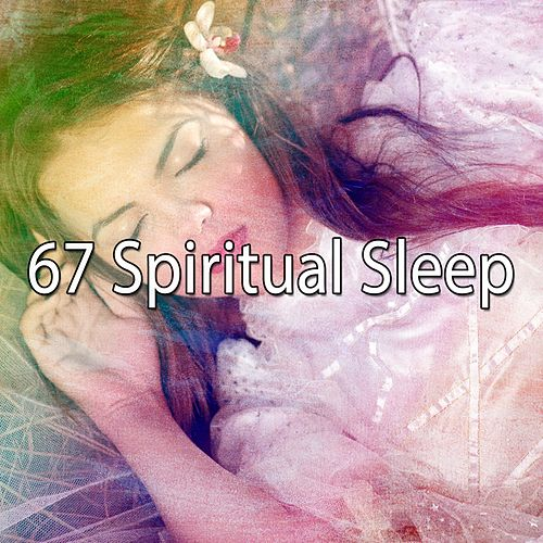 67 Spiritual Sleep by S.P.A