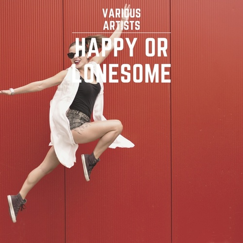 Happy or Lonesome de Various Artists