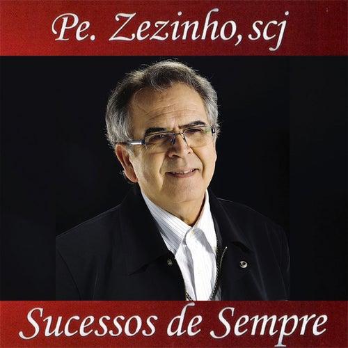 Sucessos de Sempre de Padre Zezinho Scj