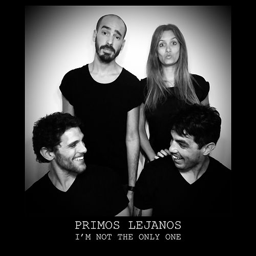 I'm Not the Only One (Acoustic) de Primos Lejanos