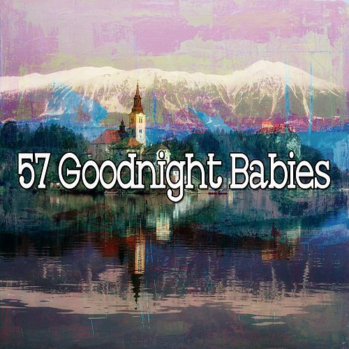 57 Goodnight Babies von Best Relaxing SPA Music