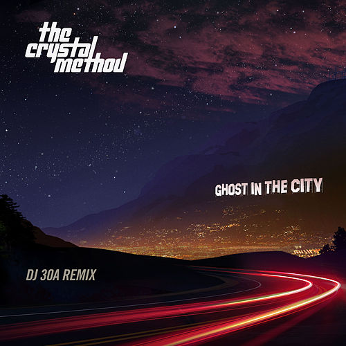 Ghost in the City (DJ30A Remix) by The Crystal Method