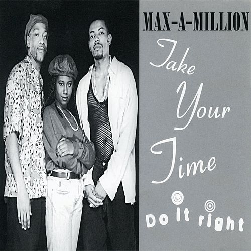 Take Your Time (Do It Right) de Max-A-Million
