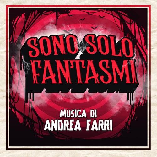 Sono solo fantasmi (Original Motion Picture Soundtrack) by Andrea Farri