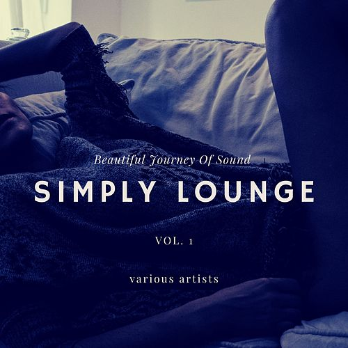 Simply Lounge (Beautiful Journey of Sounds), Vol. 1 von Various Artists