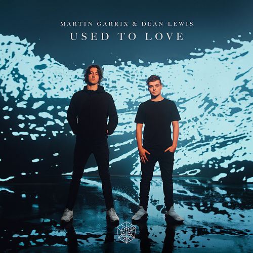 Used To Love de Martin Garrix & Dean Lewis