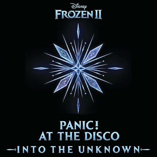Into the Unknown (From 'Frozen 2') by Panic! at the Disco