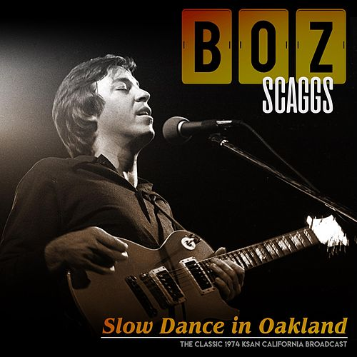 Slow Dance in Oakland de Boz Scaggs