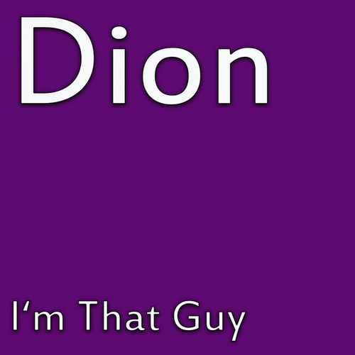 I'm That Guy von Dion