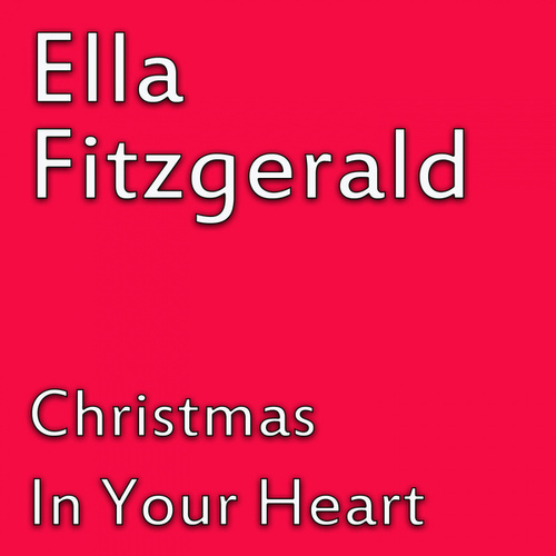 Christmas In Your Heart von Ella Fitzgerald
