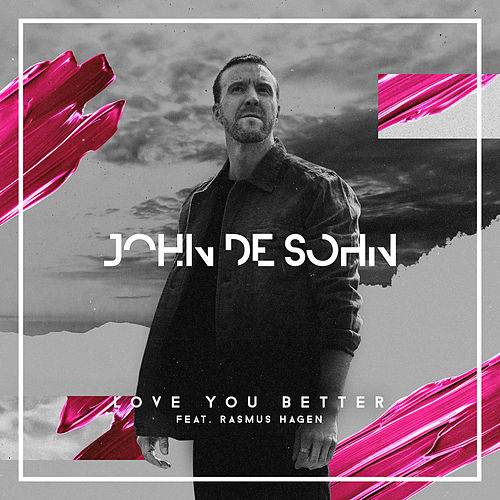 Love You Better by John de Sohn