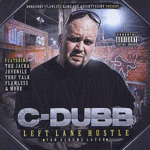 Left Lane Hustle by C-Dubb