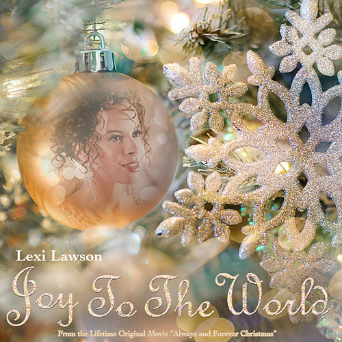 Joy to the World by Lexi Lawson