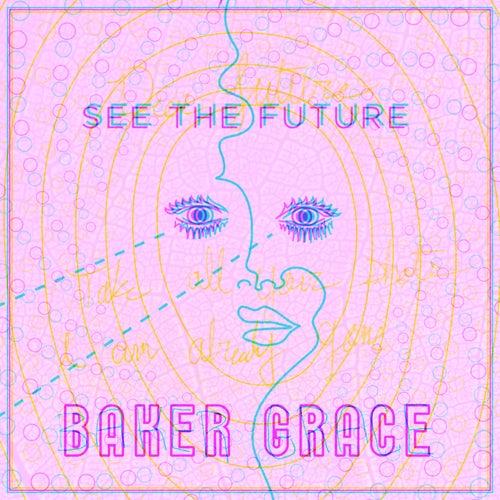 See The Future de Baker Grace