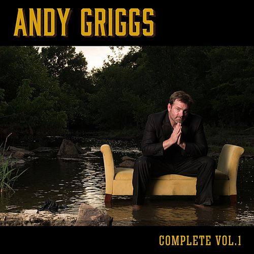 Andy Griggs Complete, Vol. 1 by Andy Griggs