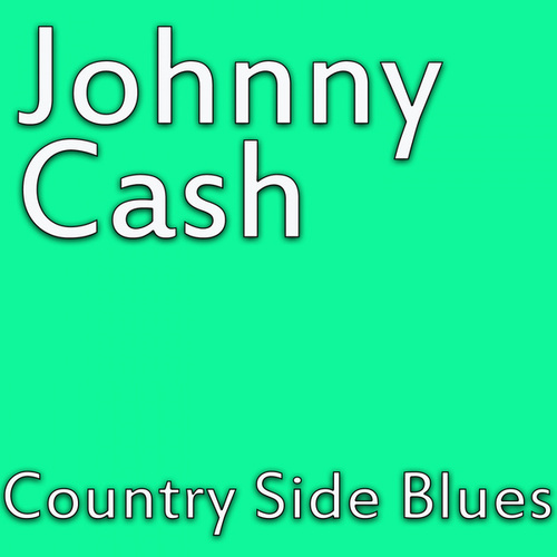Country Side Blues van Johnny Cash