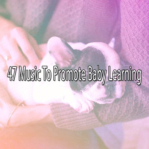 47 Music to Promote Baby Learning by Deep Sleep Music Academy