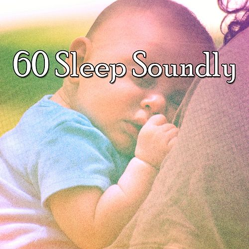 60 Sleep Soundly by Sounds Of Nature