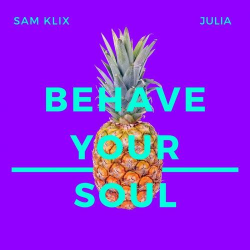 Behave Your Soul by Sam Klix
