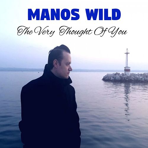 The Very Thought of You van Manos Wild