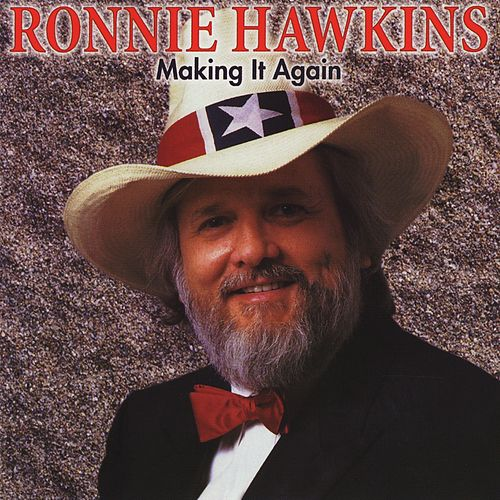 Making It Again de Ronnie Hawkins