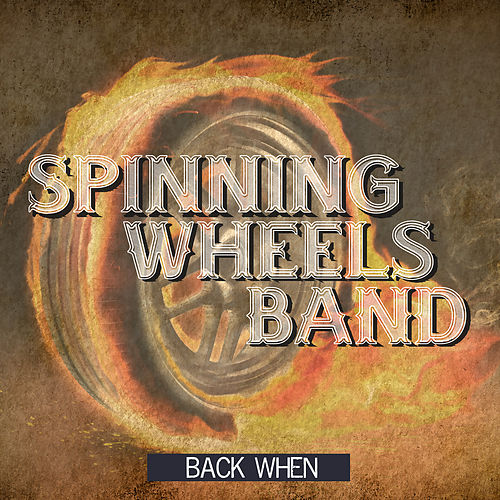 Back When by Spinning Wheels Band