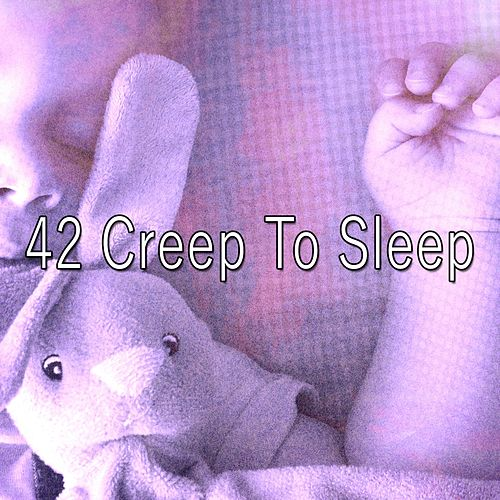 42 Creep to Sleep von Best Relaxing SPA Music