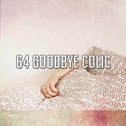 64 Goodbye Colic by S.P.A