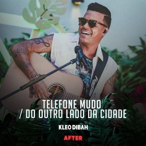 Telefone Mudo / Do Outro Lado da Cidade (Ao Vivo) by Kleo Dibah