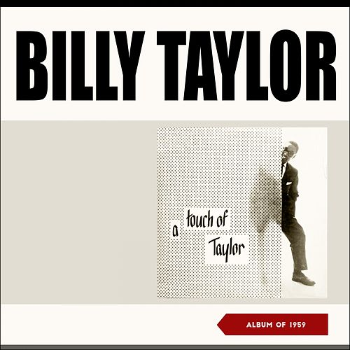 A Touch of Taylor (Album of 1955) de Billy Taylor