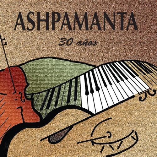 Ashpamanta 30 Años de Grupo vocal Ashpamanta