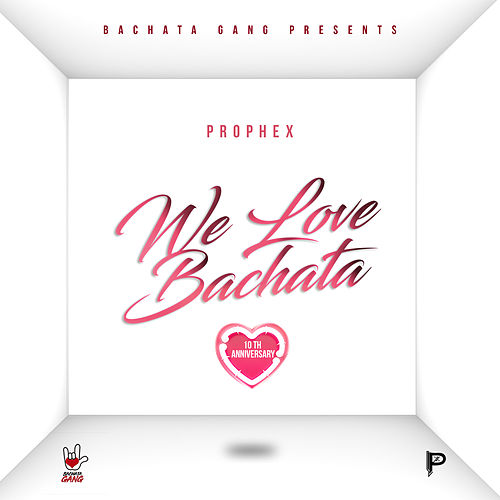 We Love Bachata by Prophex