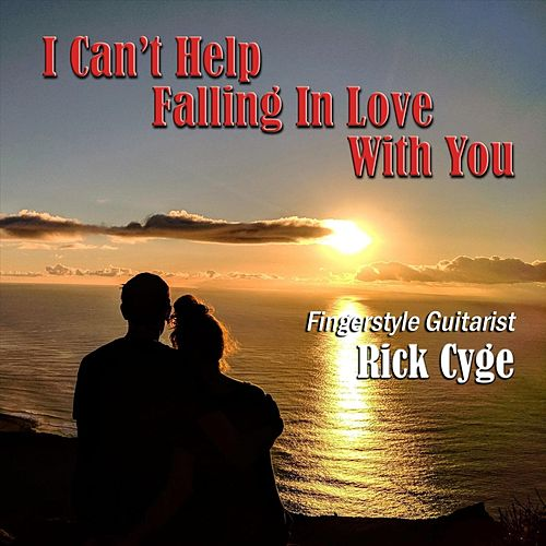 I Can't Help Falling in Love With You van Rick Cyge