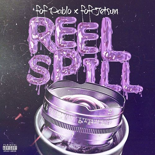 Reel Spill by Fof Pablo