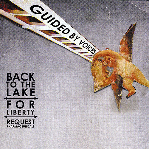 Back To The Lake by Guided By Voices