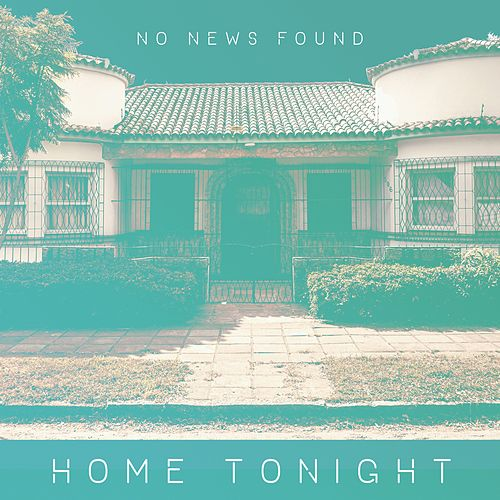 Home Tonight de No News Found