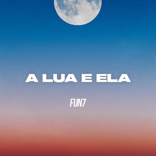 A Lua e Ela de Fun7