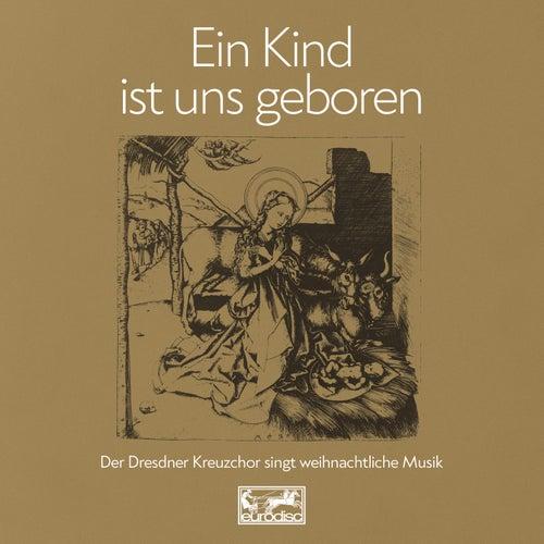 Ein Kind ist uns geboren de Dresdner Kreuzchor