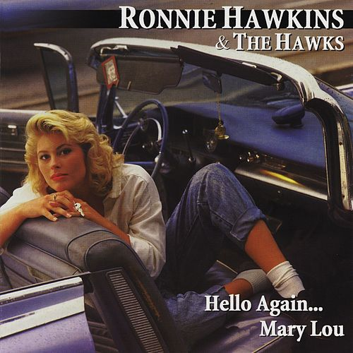Hello Again... Mary Lou de Ronnie Hawkins