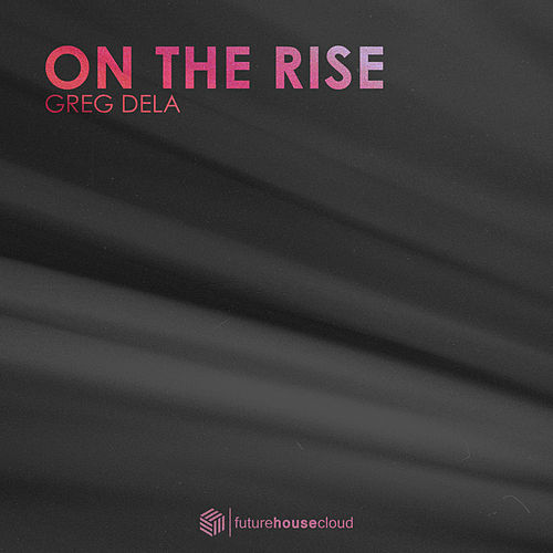 On The Rise by Greg Dela