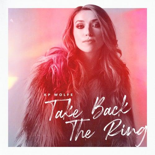 Take Back The Ring von KP Wolfe