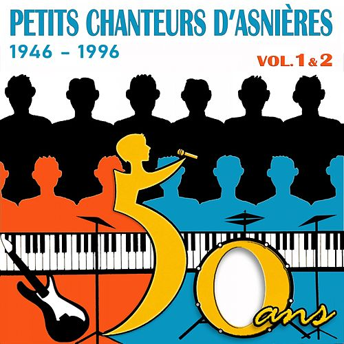 1946 - 1996: 50 ans d'une chorale unique, Vol. 1 & 2 by Les Petits Chanteurs d'Asnières